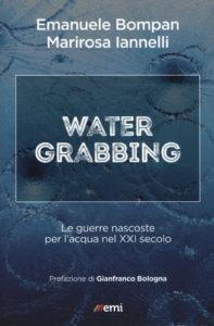 """La copertina del libro """"Water grabbing"""" di Emanuele Bompan e Mariarosa Iannelli (Emi)"""